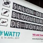 #WAT17, ou comment je vais bientôt devenir une super blogueuse de voyage!